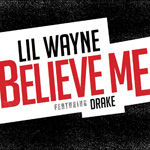 Lil Wayne Believe Me Single