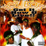 Hot Boys Get It How U Live Collaboration Album