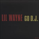 Lil Wayne Go DJ Single