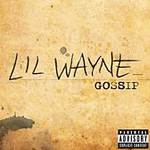Lil Wayne Gossip Single