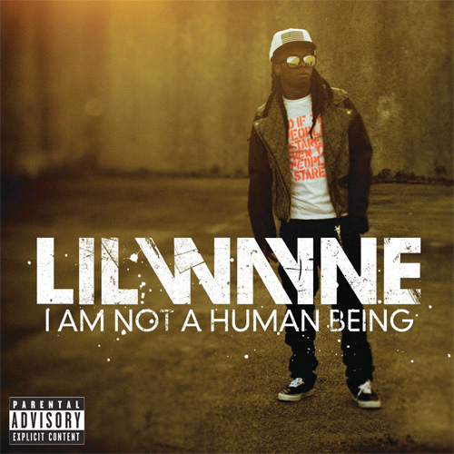 Lil Wayne I Am Not A Human Being Album Cover