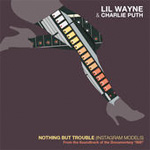 Lil Wayne & Charlie Puth Nothing But Trouble Single