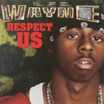 Lil Wayne Respect Us Single