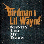 Lil Wayne & Birdman Stuntin Like My Daddy Single