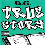 Lil Wayne & B.G. True Story Collaboration Album