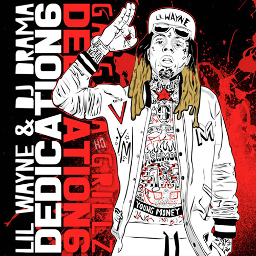 Lil Wayne Dedication 6 Mixtape Front Cover