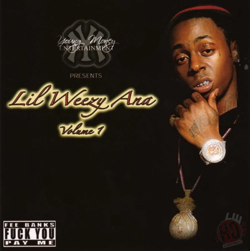 Lil Wayne Lil Weezy Ana Vol 1 Mixtape Front Cover