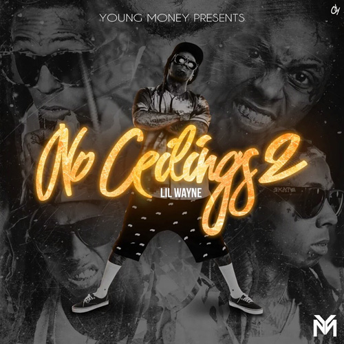 Lil Wayne No Ceilings 2 Mixtape Front Cover