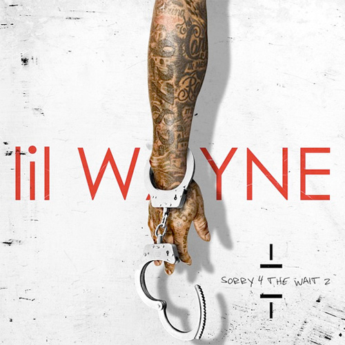 Lil Wayne Sorry 4 The Wait 2 Mixtape Front Cover