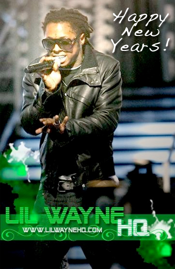 Happy New Years From LilWayneHQ + Top 25 Lil Wayne Songs From 09