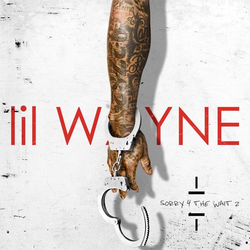 Lil Wayne Sorry 4 The Wait 2 Lyrics