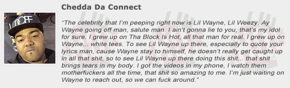 Chedda Da Connect Compliments Lil Wayne