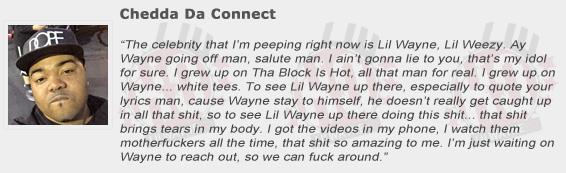 Chedda Da Connect Compliments Lil Wayne