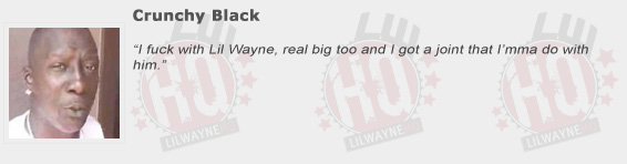 Crunchy Black Compliments Lil Wayne