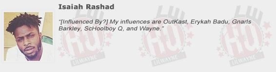 Isaiah Rashad Compliments Lil Wayne