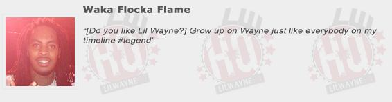 Waka Flocka Flame Compliments Lil Wayne