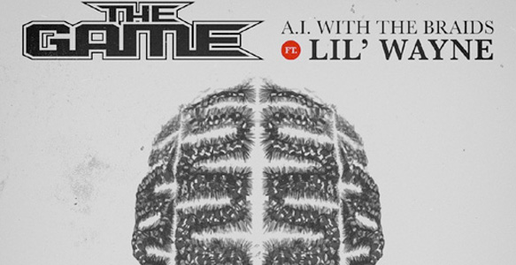 The Game AI With The Braids Feat Lil Wayne