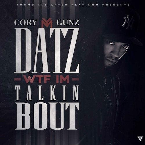 Cory Gunz Datz WTF Im Talkin Bout Mixtape